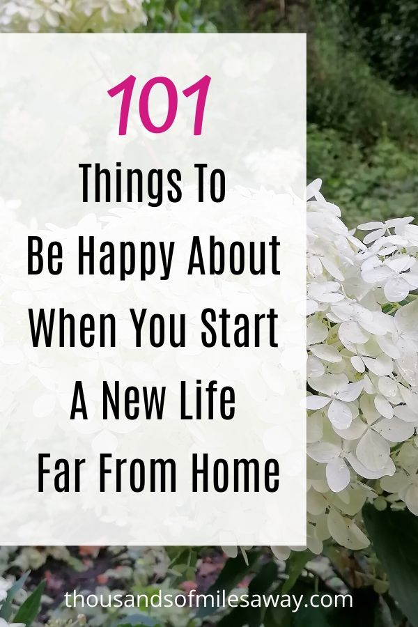 Things to be happy about when you start a new life far from home