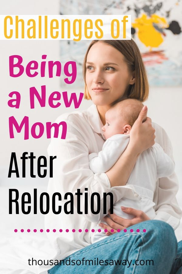 Challenges of being a new mom after relocation