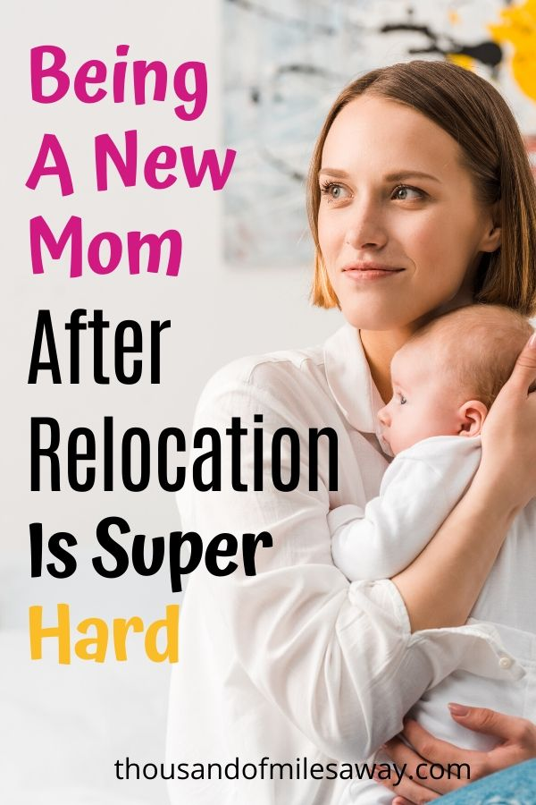 Being a new mom after relocation is super hard