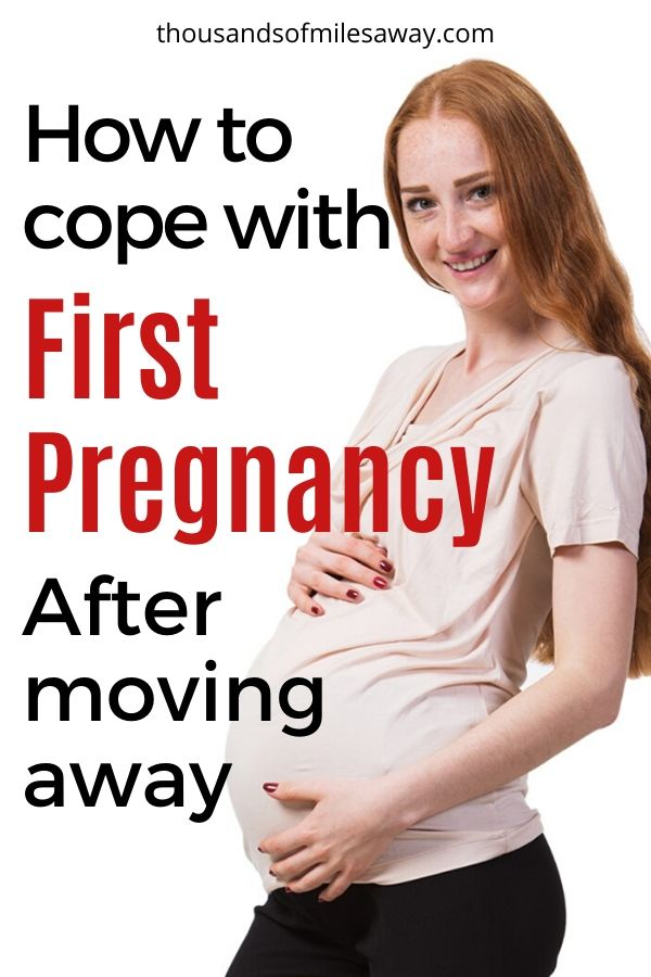 How to cope with your first pregnancy after moving away