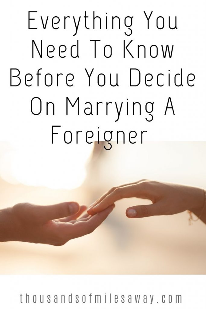 Everything you need to know before you decide on marrying a foreigner